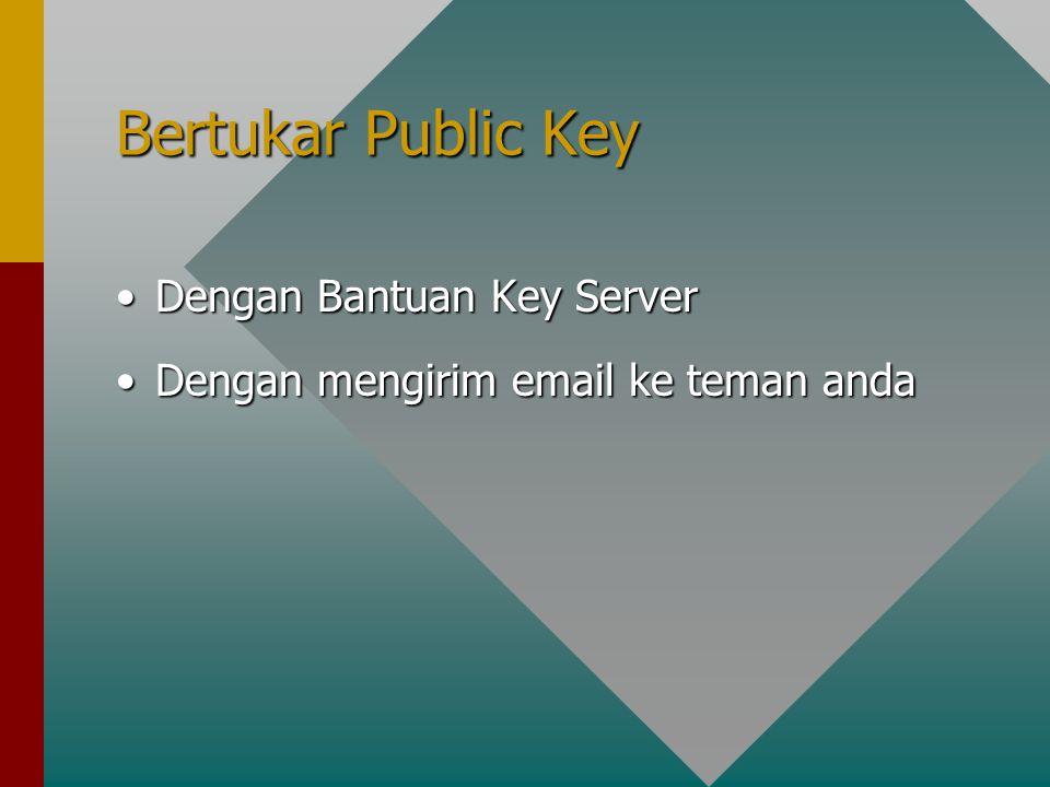 Bertukar Public Key Dengan Bantuan Key Server