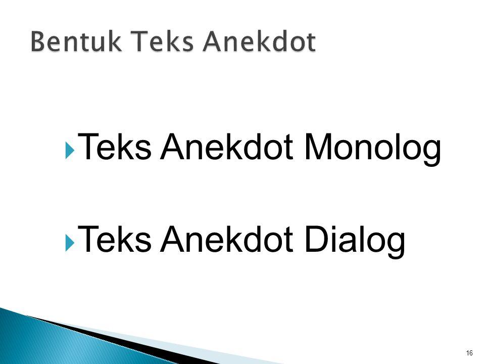 Bentuk Teks Anekdot Teks Anekdot Monolog Teks Anekdot Dialog