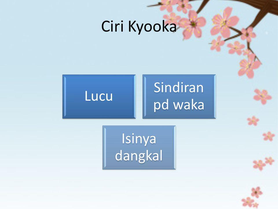 Ciri Kyooka Lucu Sindiran pd waka Isinya dangkal