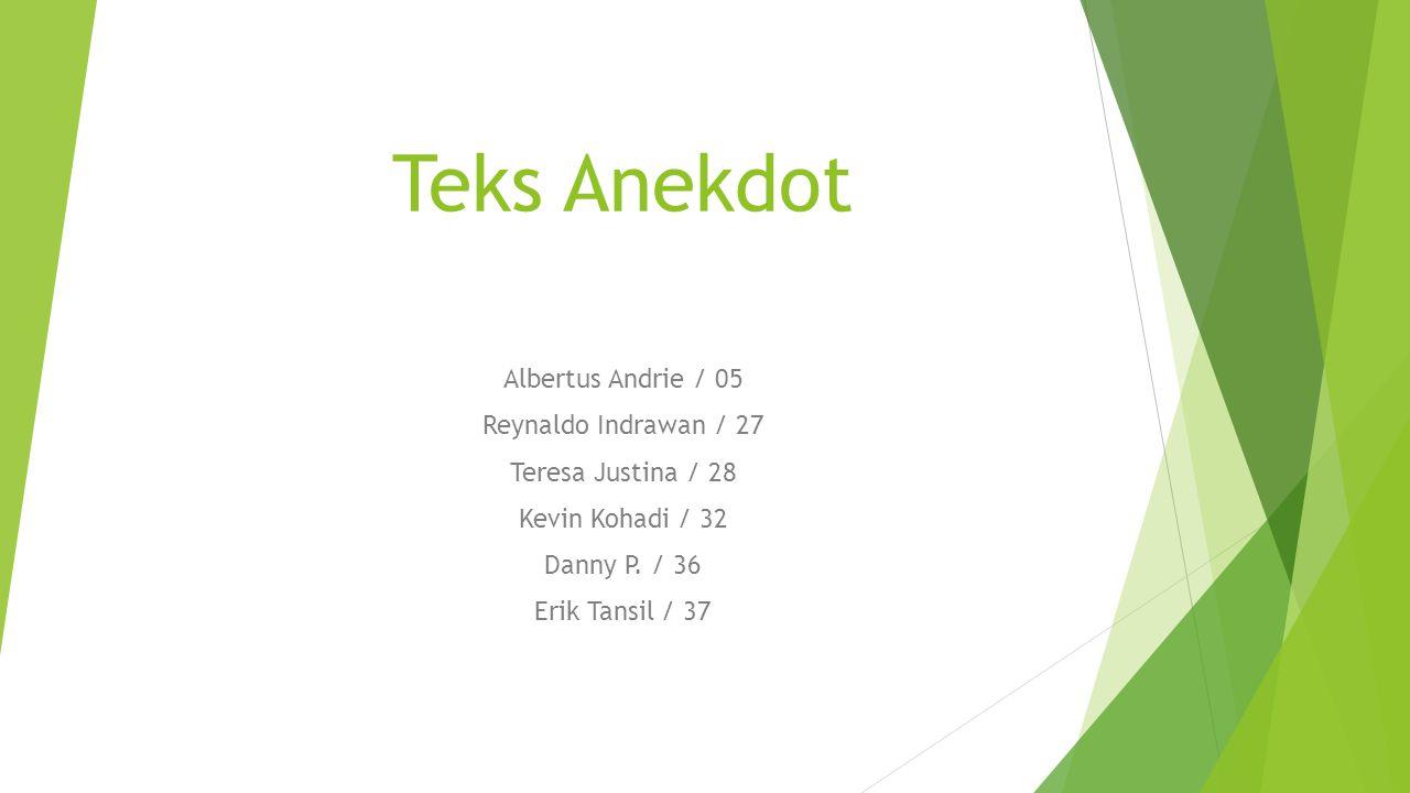 Teks Anekdot Albertus Andrie / 05 Reynaldo Indrawan / 27