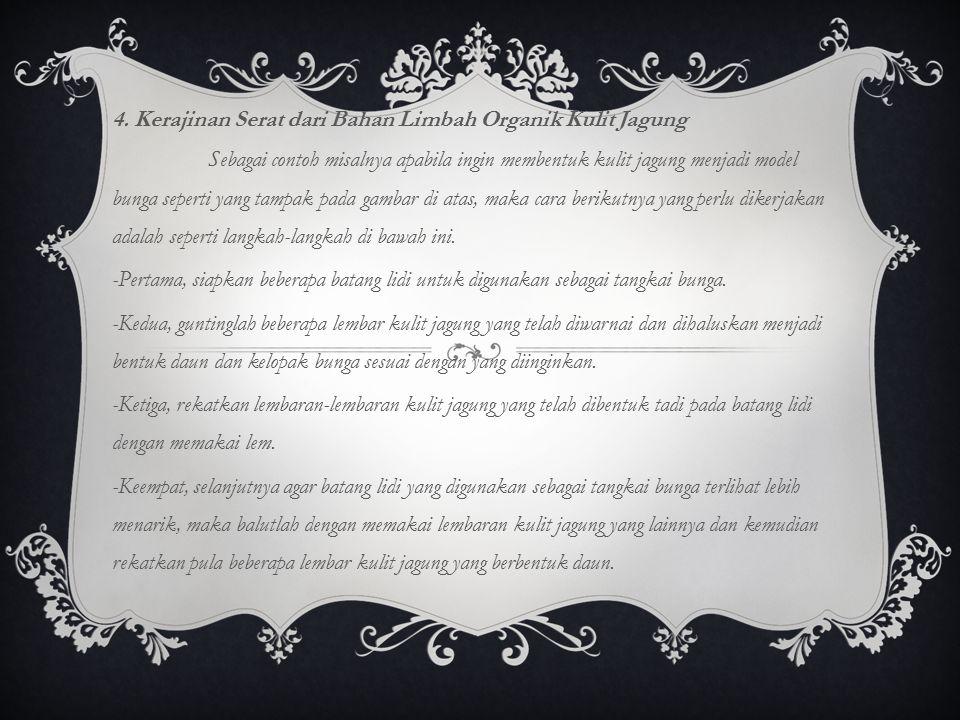 4. Kerajinan Serat dari Bahan Limbah Organik Kulit Jagung