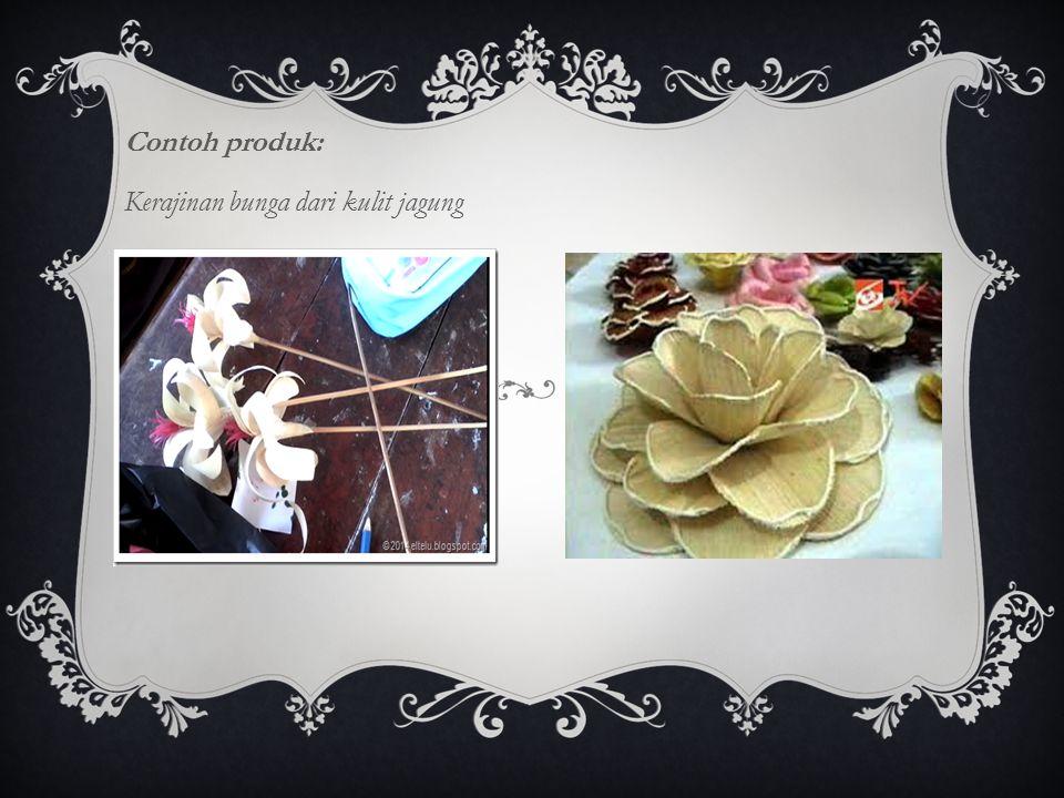 Contoh produk: Kerajinan bunga dari kulit jagung