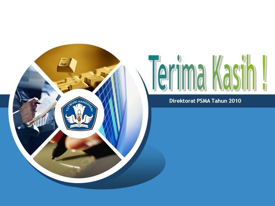 Terima Kasih ! Direktorat PSMA Tahun 2010
