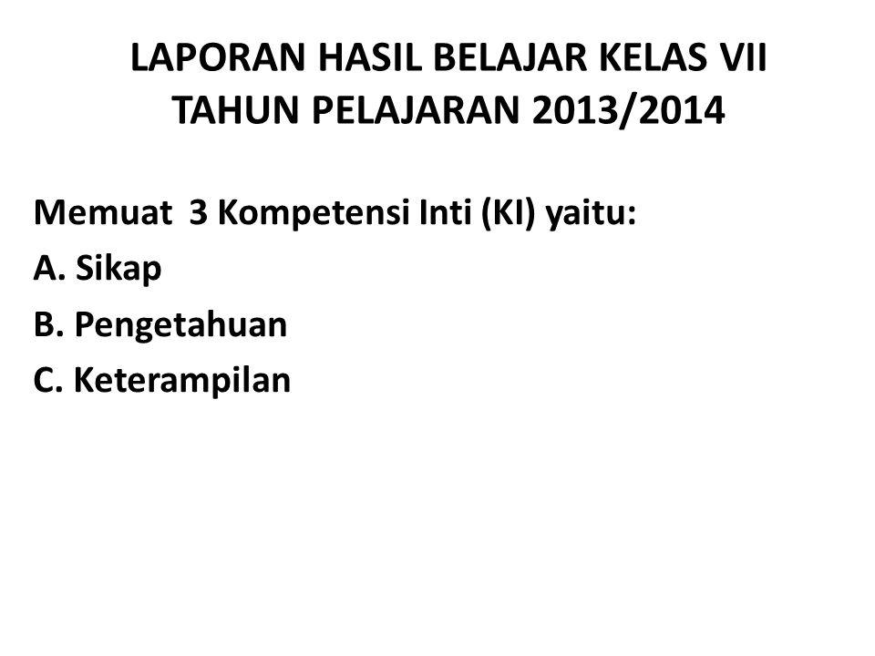 LAPORAN HASIL BELAJAR KELAS VII TAHUN PELAJARAN 2013/2014