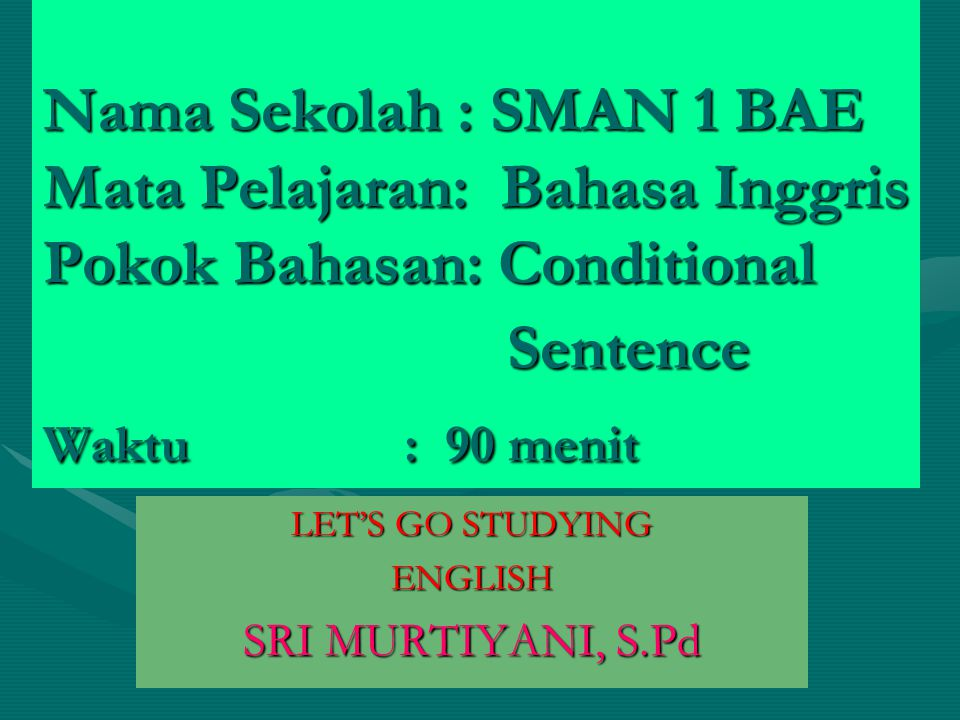 LET'S GO STUDYING ENGLISH SRI MURTIYANI, S.Pd