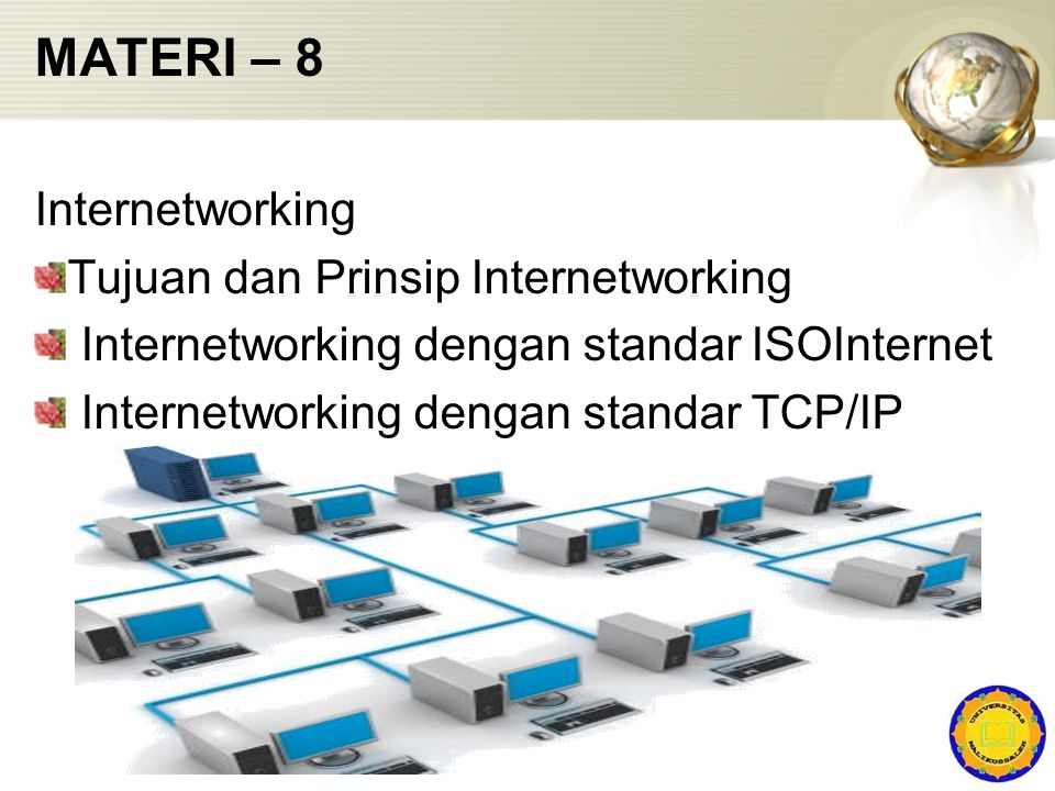 MATERI – 8 Internetworking Tujuan dan Prinsip Internetworking