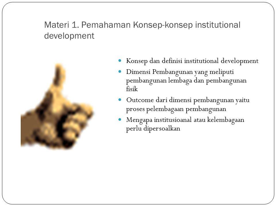 Materi 1. Pemahaman Konsep-konsep institutional development