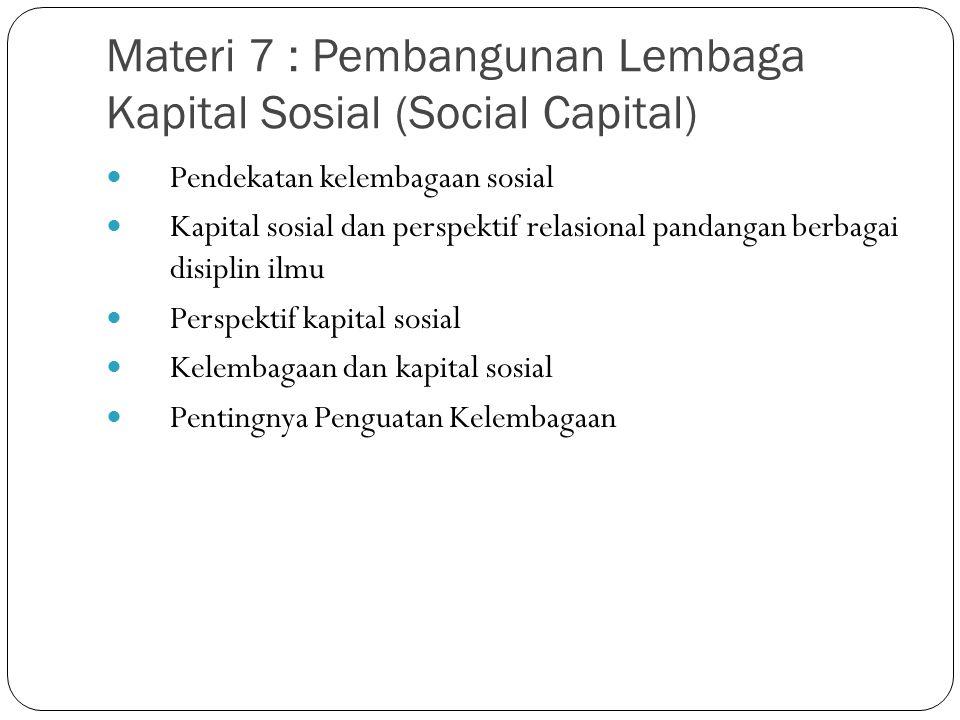 Materi 7 : Pembangunan Lembaga Kapital Sosial (Social Capital)