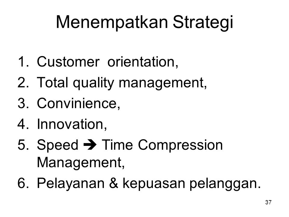 Menempatkan Strategi Customer orientation, Total quality management,