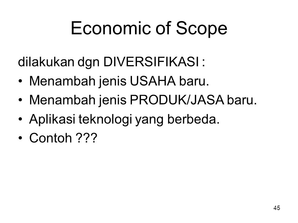 Economic of Scope dilakukan dgn DIVERSIFIKASI :