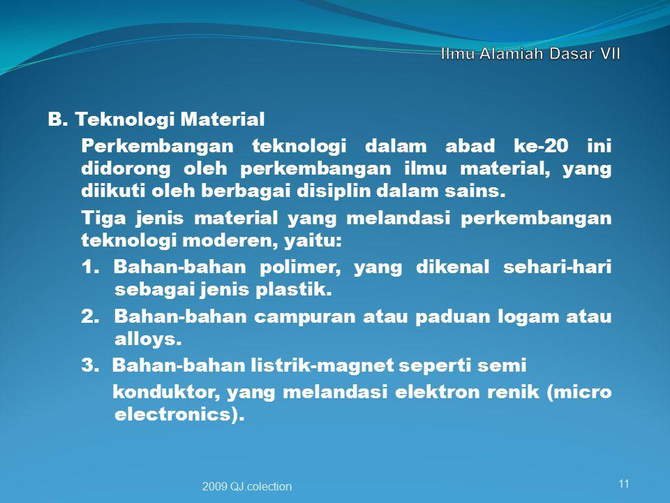 2. Bahan-bahan campuran atau paduan logam atau alloys.