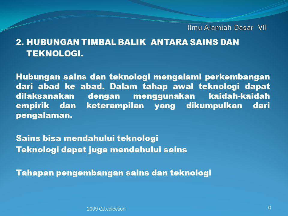 2. HUBUNGAN TIMBAL BALIK ANTARA SAINS DAN TEKNOLOGI.