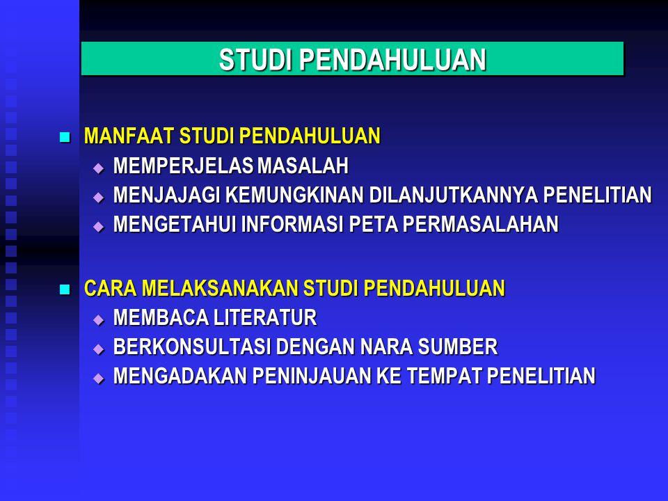 STUDI PENDAHULUAN MANFAAT STUDI PENDAHULUAN MEMPERJELAS MASALAH