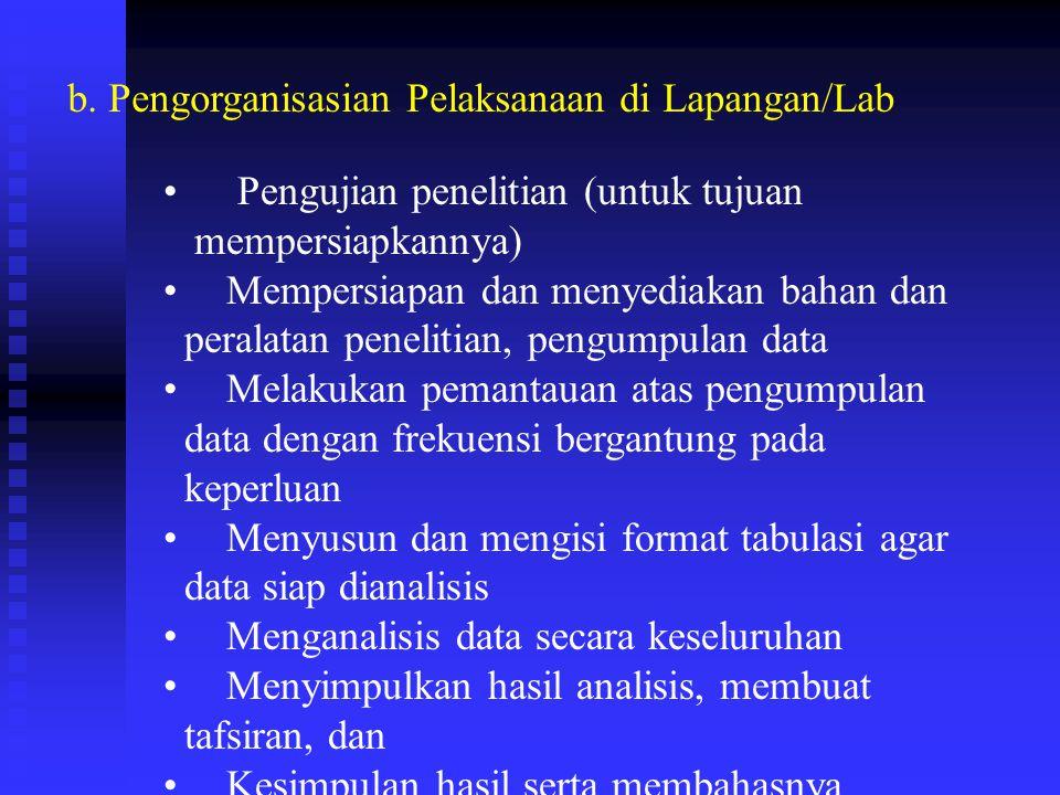 b. Pengorganisasian Pelaksanaan di Lapangan/Lab