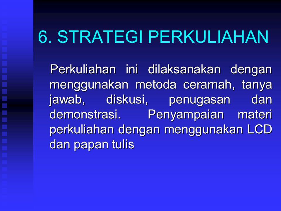 6. STRATEGI PERKULIAHAN