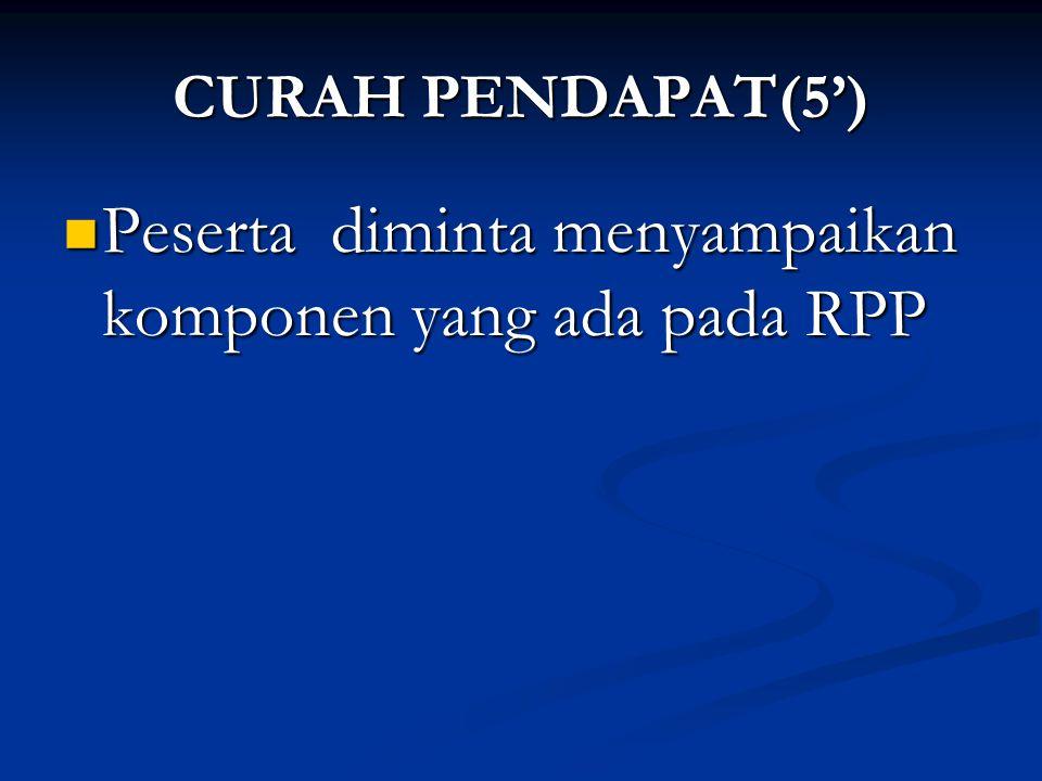 Peserta diminta menyampaikan komponen yang ada pada RPP