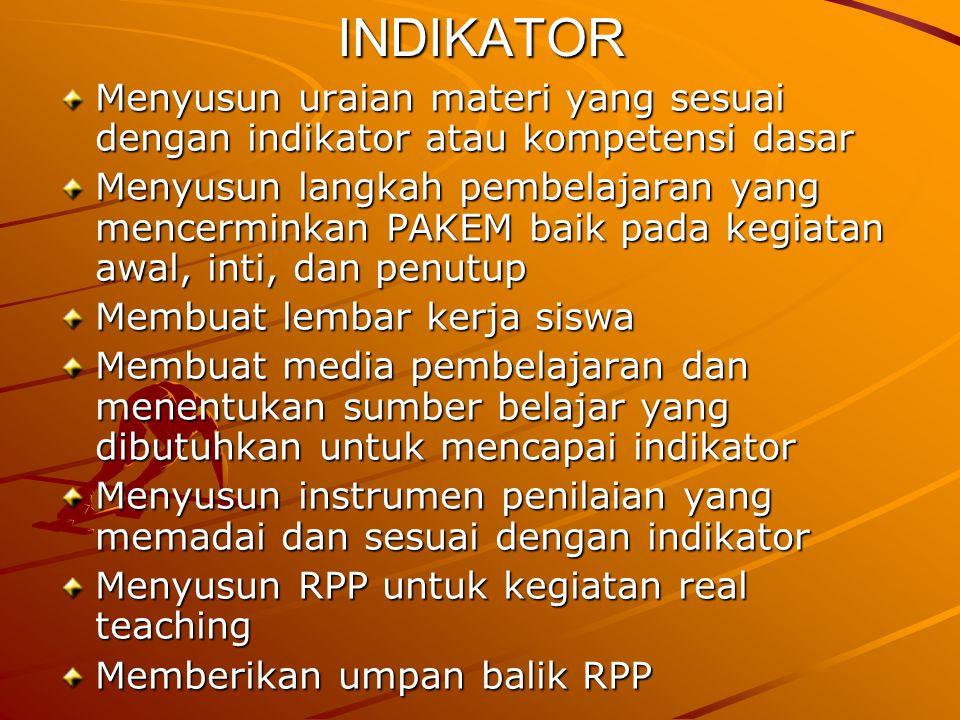 INDIKATOR Menyusun uraian materi yang sesuai dengan indikator atau kompetensi dasar.