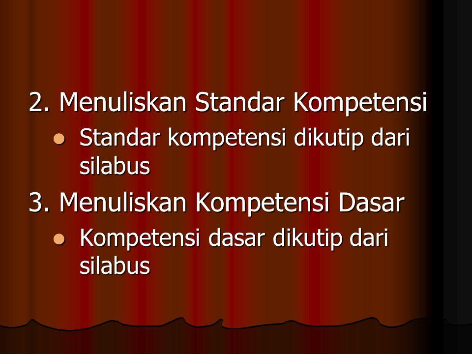 2. Menuliskan Standar Kompetensi