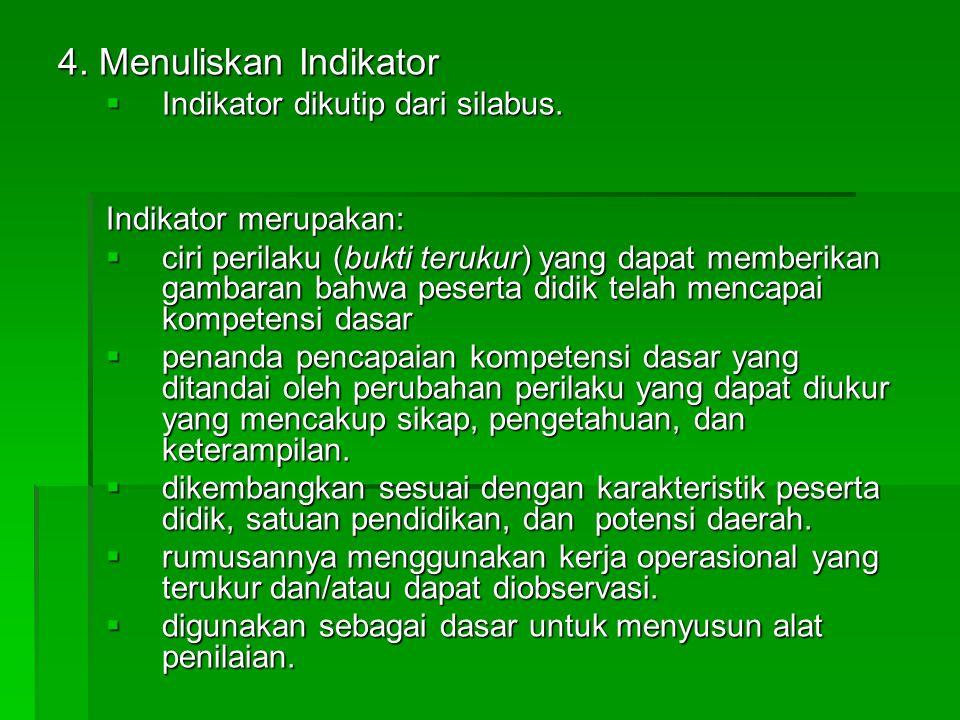 4. Menuliskan Indikator Indikator dikutip dari silabus.