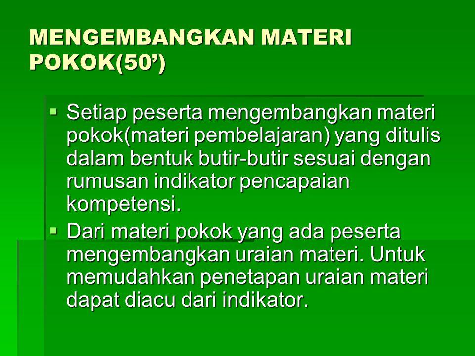 MENGEMBANGKAN MATERI POKOK(50')