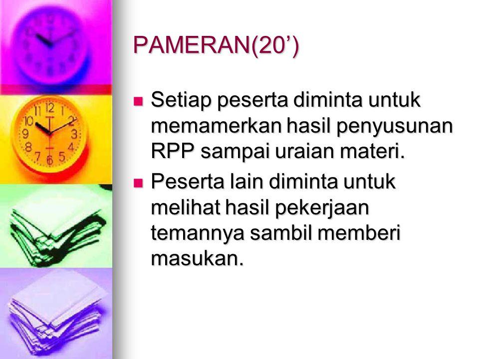 PAMERAN(20') Setiap peserta diminta untuk memamerkan hasil penyusunan RPP sampai uraian materi.