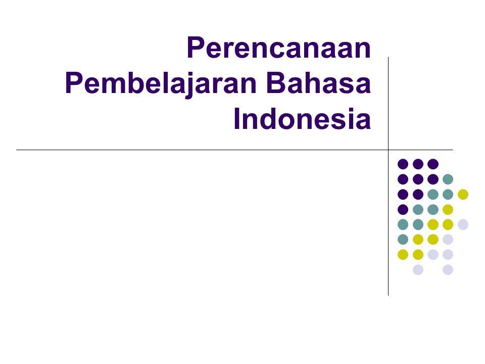Perencanaan Pembelajaran Bahasa Indonesia