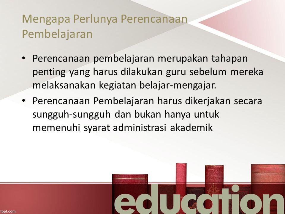Mengapa Perlunya Perencanaan Pembelajaran