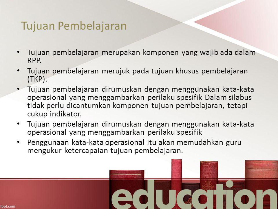 Tujuan Pembelajaran Tujuan pembelajaran merupakan komponen yang wajib ada dalam RPP.