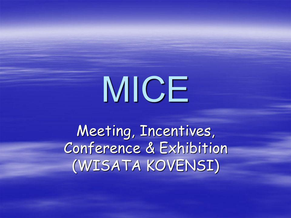 Meeting, Incentives, Conference & Exhibition (WISATA KOVENSI)