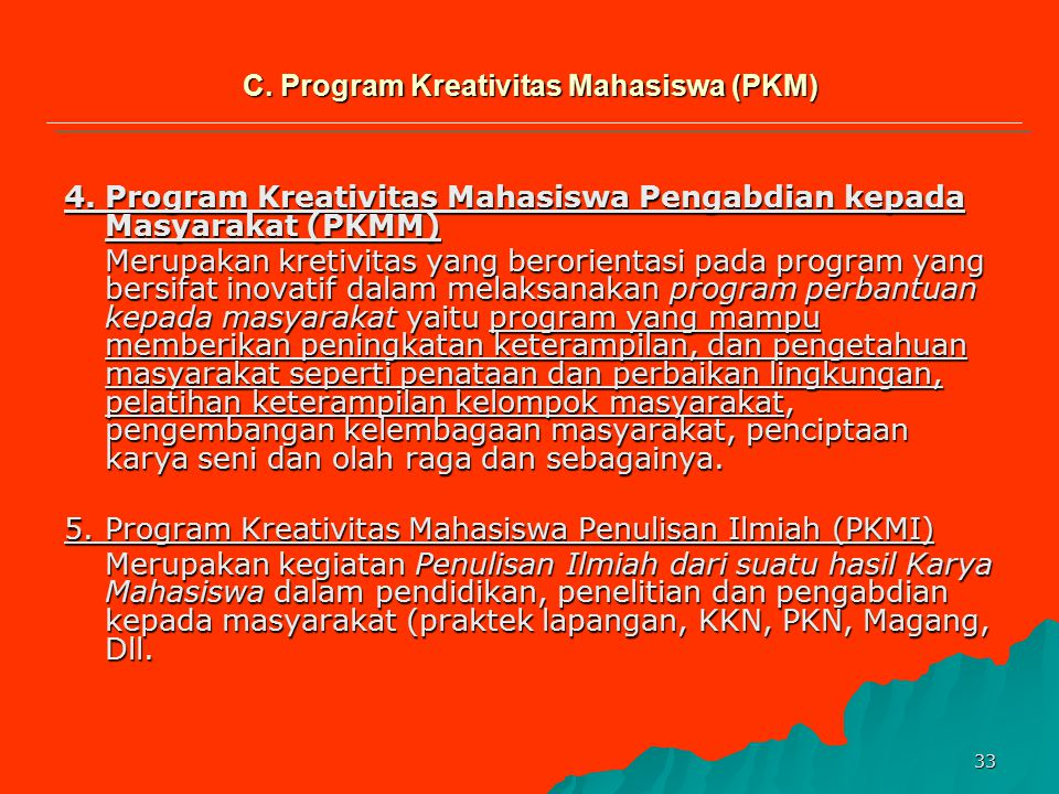 C. Program Kreativitas Mahasiswa (PKM)