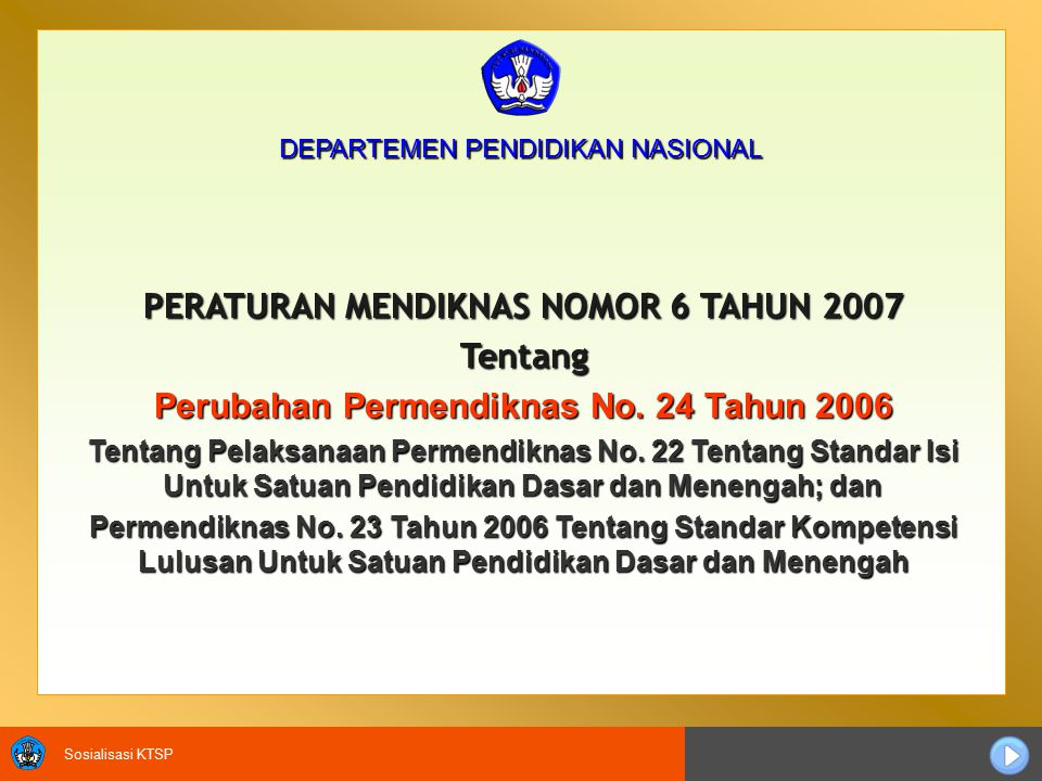 PERATURAN MENDIKNAS NOMOR 6 TAHUN 2007 Tentang