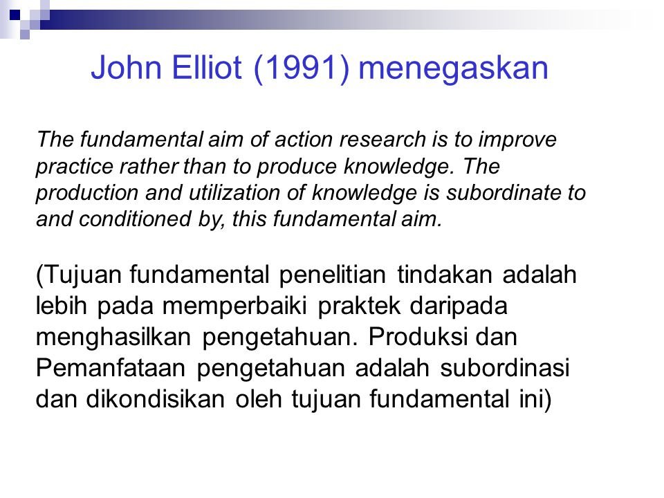 John Elliot (1991) menegaskan