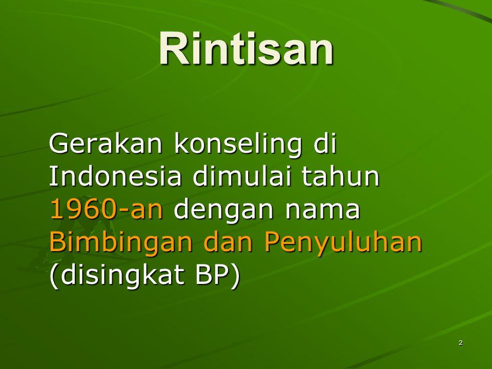 Rintisan Gerakan konseling di Indonesia dimulai tahun 1960-an dengan nama Bimbingan dan Penyuluhan (disingkat BP)