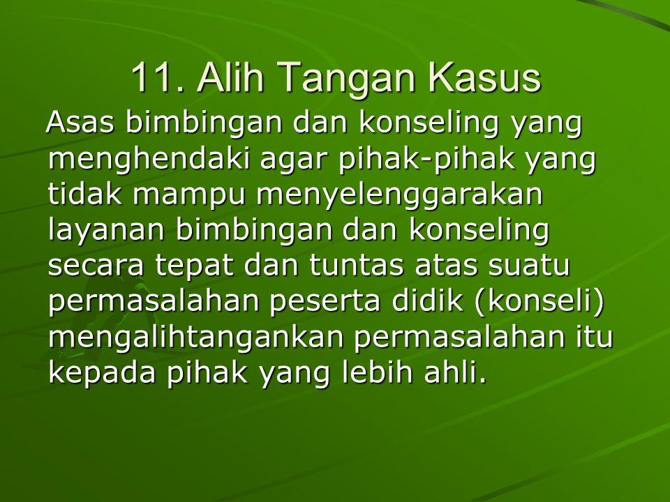 11. Alih Tangan Kasus