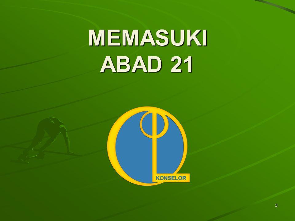 MEMASUKI ABAD 21