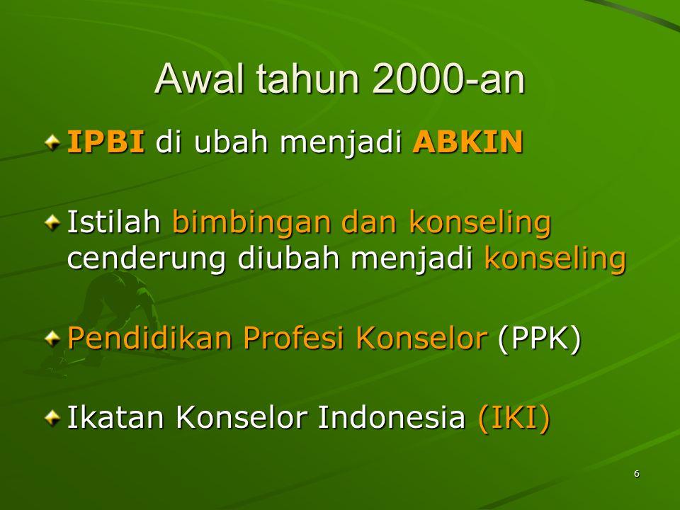 Awal tahun 2000-an IPBI di ubah menjadi ABKIN