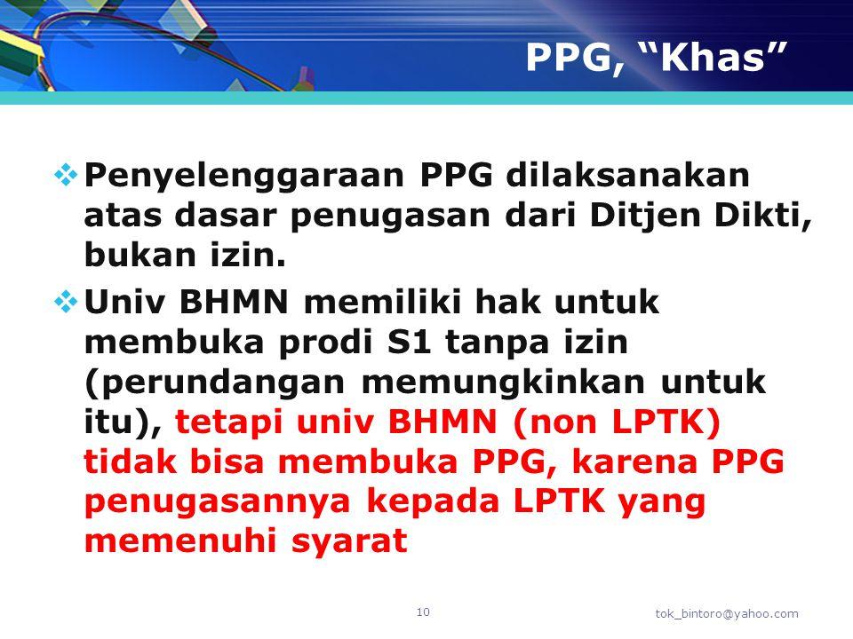PPG, Khas Penyelenggaraan PPG dilaksanakan atas dasar penugasan dari Ditjen Dikti, bukan izin.