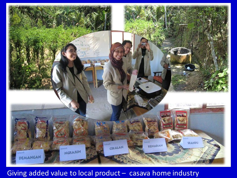 Giving added value to local product – casava home industry