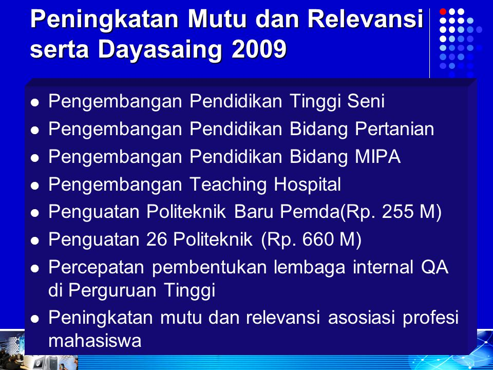 peningkatan mutu dan relevansi serta dayasaing 2009