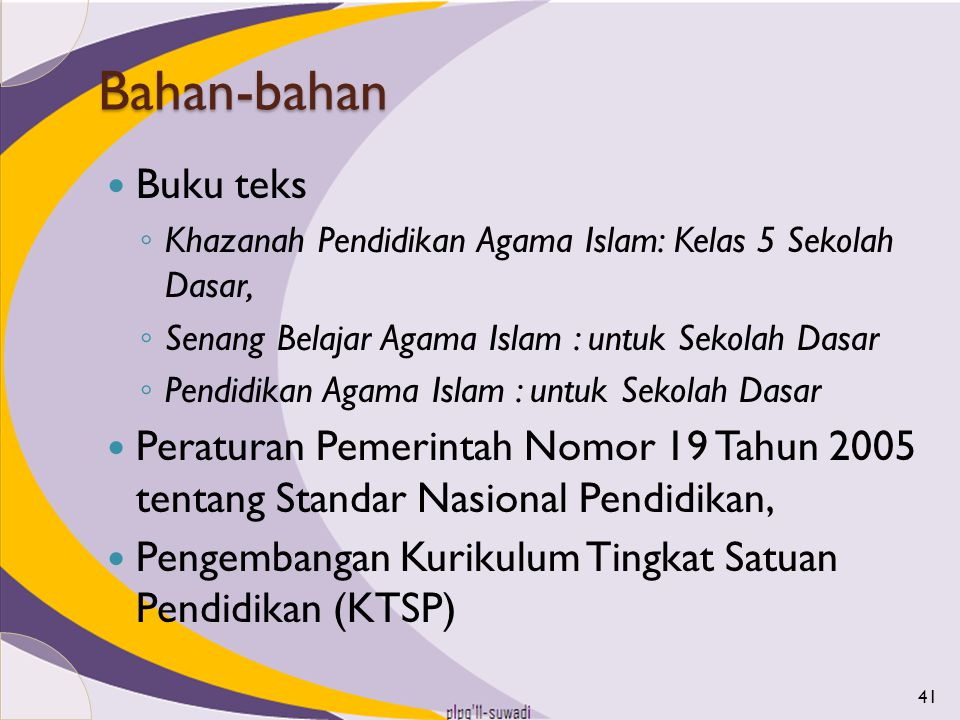 Bahan-bahan Buku teks. Khazanah Pendidikan Agama Islam: Kelas 5 Sekolah Dasar, Senang Belajar Agama Islam : untuk Sekolah Dasar.
