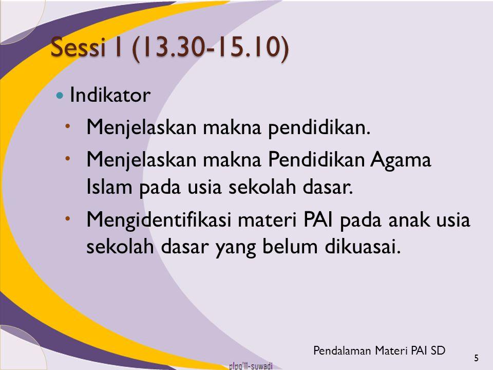 Sessi I (13.30-15.10) Menjelaskan makna pendidikan.