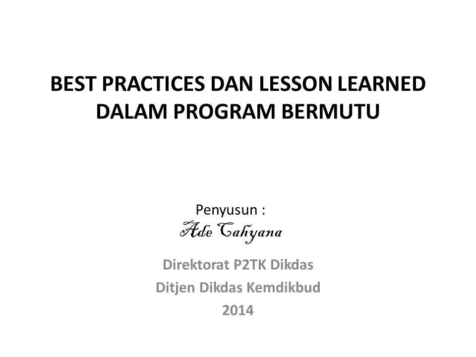 BEST PRACTICES DAN LESSON LEARNED DALAM PROGRAM BERMUTU