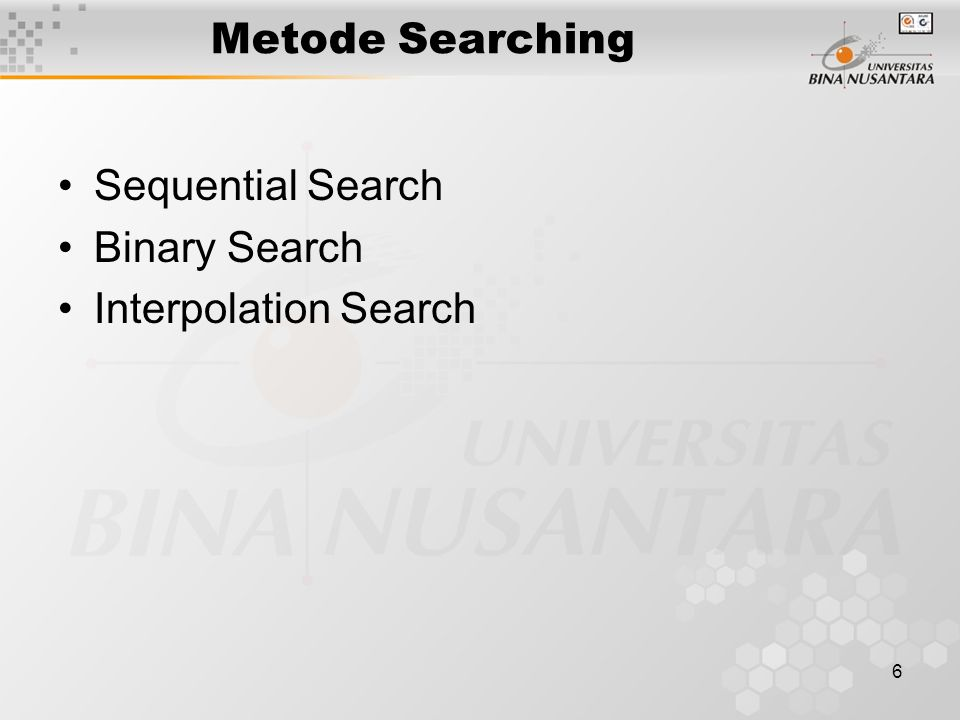 Metode Searching Sequential Search Binary Search Interpolation Search