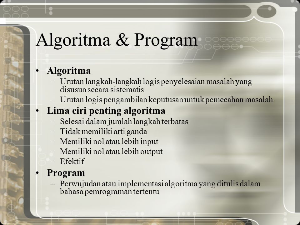 Algoritma & Program Algoritma Lima ciri penting algoritma Program