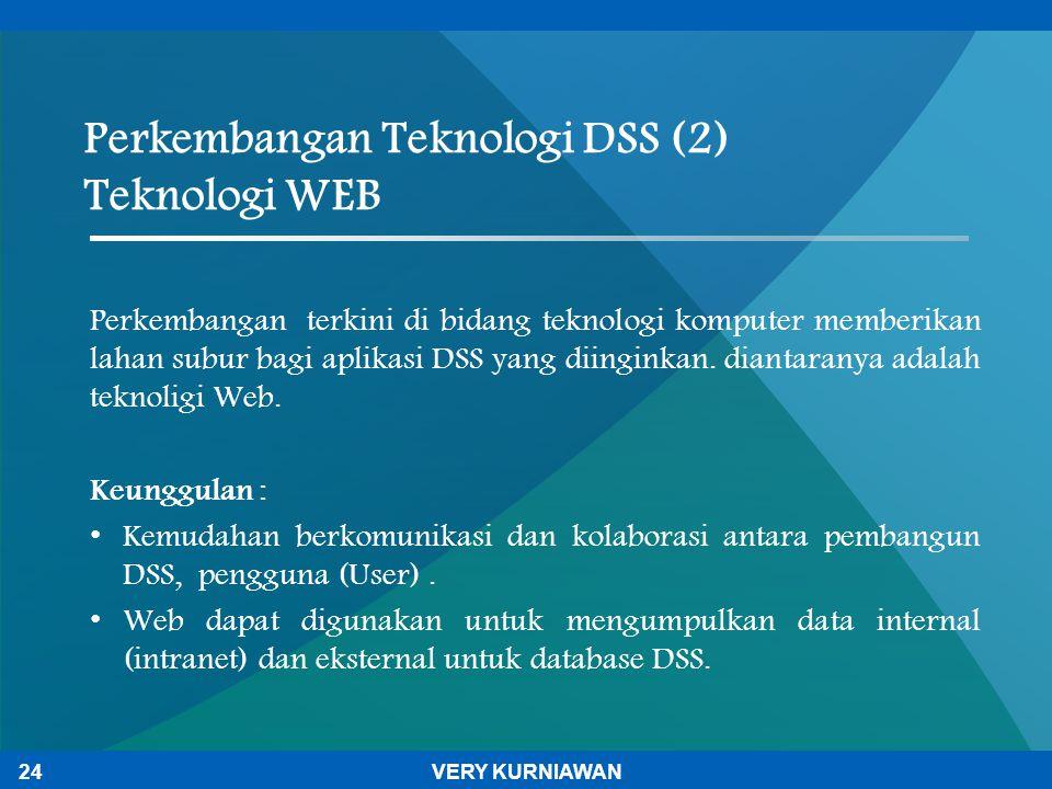 Perkembangan Teknologi DSS (2) Teknologi WEB