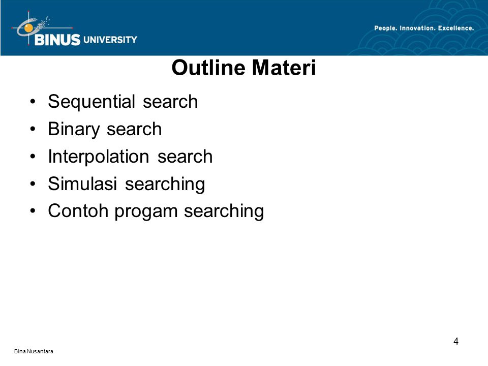 Outline Materi Sequential search Binary search Interpolation search