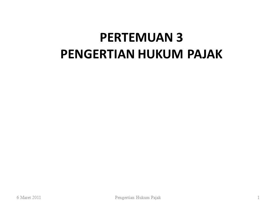 PERTEMUAN 3 PENGERTIAN HUKUM PAJAK