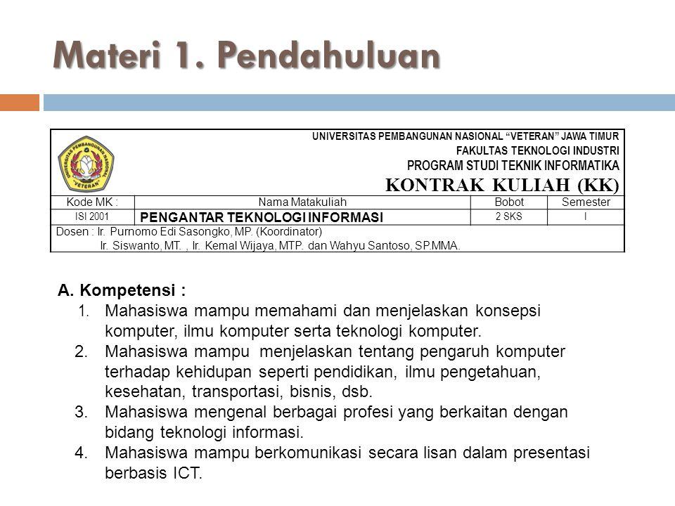 Materi 1. Pendahuluan KONTRAK KULIAH (KK) A. Kompetensi :