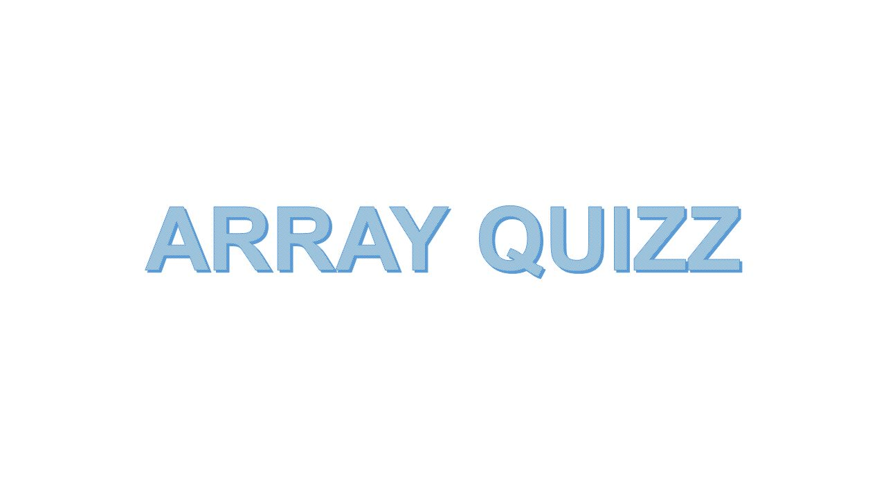 ARRAY QUIZZ