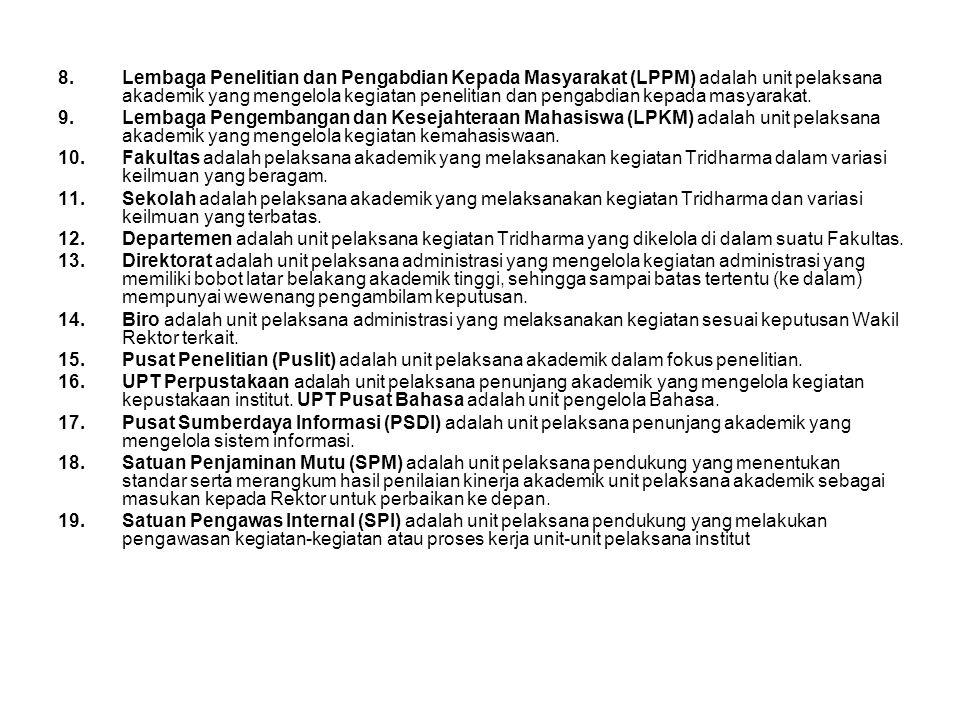 Lembaga Penelitian dan Pengabdian Kepada Masyarakat (LPPM) adalah unit pelaksana akademik yang mengelola kegiatan penelitian dan pengabdian kepada masyarakat.